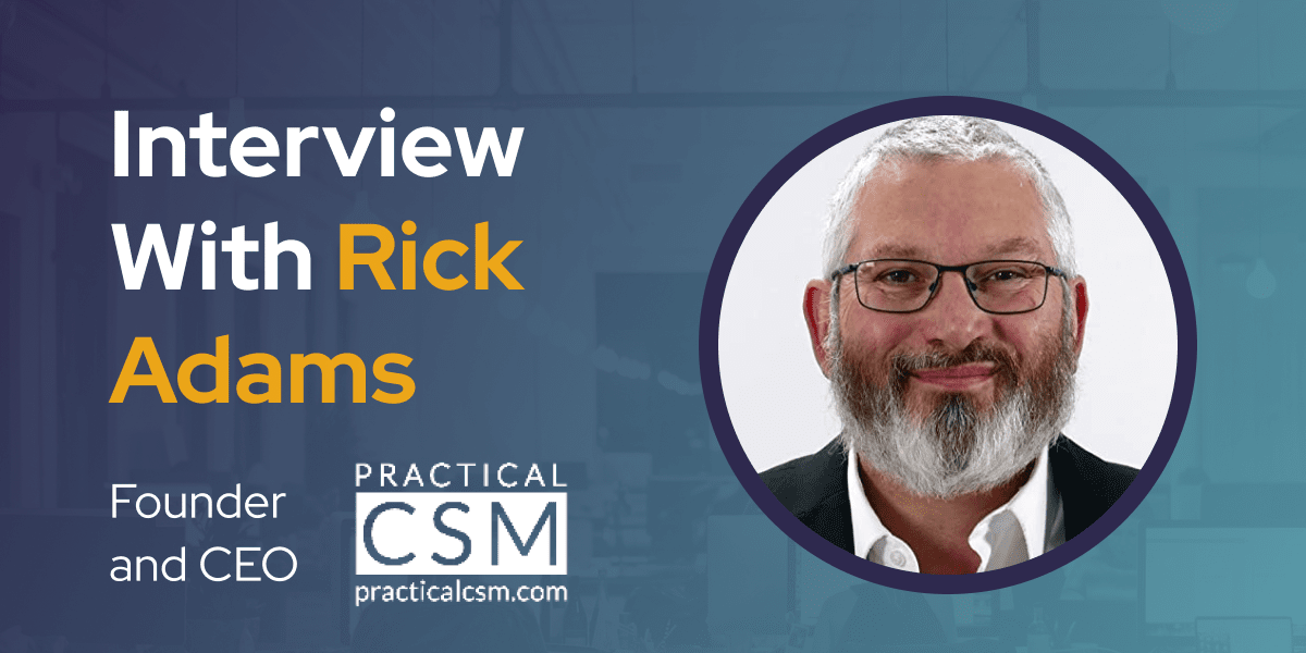 CXBuzz Interview With Rick Adams, Founder and CEO Practical CSM