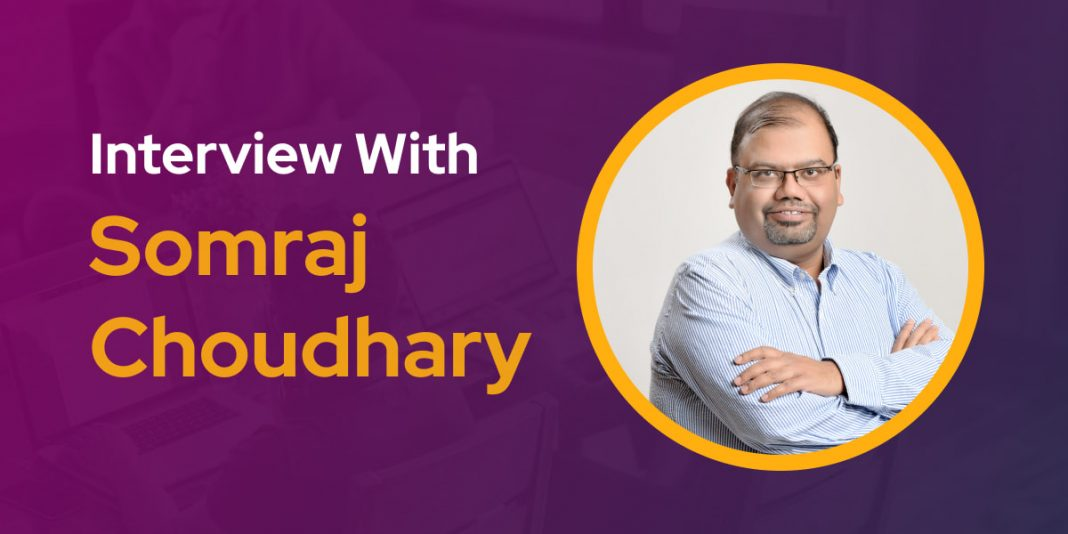 CXBuzz Interview With Somraj Choudhary, Partner, Retail and Distribution at Wipro Limited