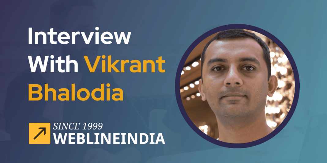 CXBuzz Interview With Vikrant Bhalodia, Head of Operations at WeblineIndia