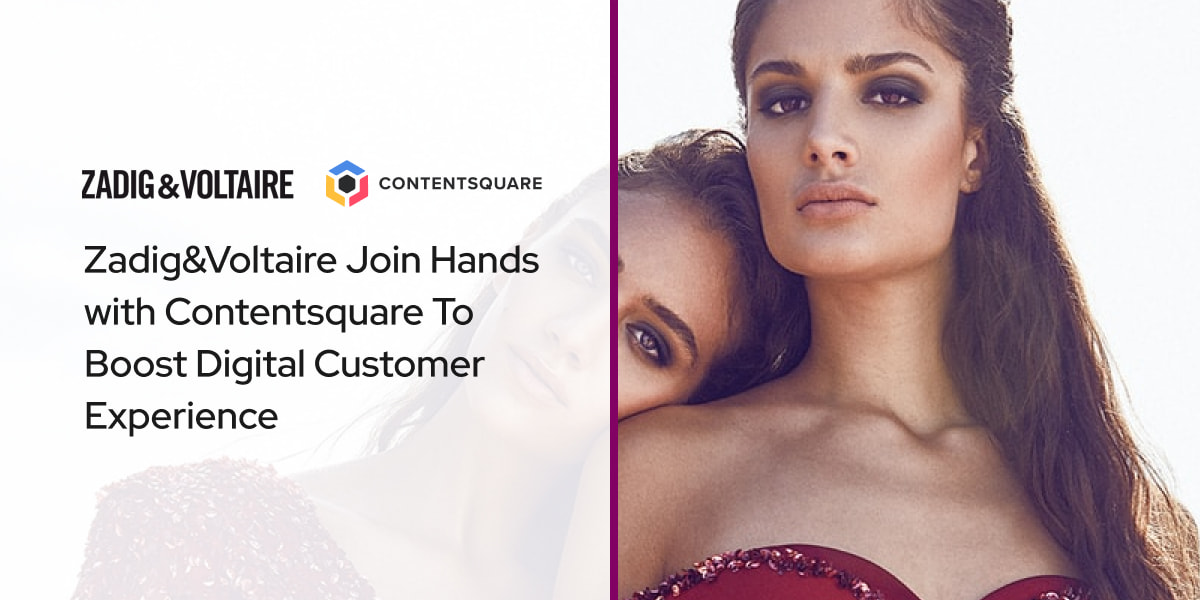 Zadig&Voltaire Join Hands with Contentsquare To Boost Digital Customer Experience