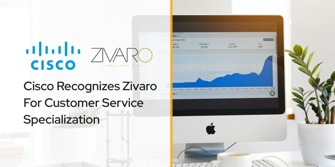 Cisco Recognizes Zivaro For Customer Service Specialization