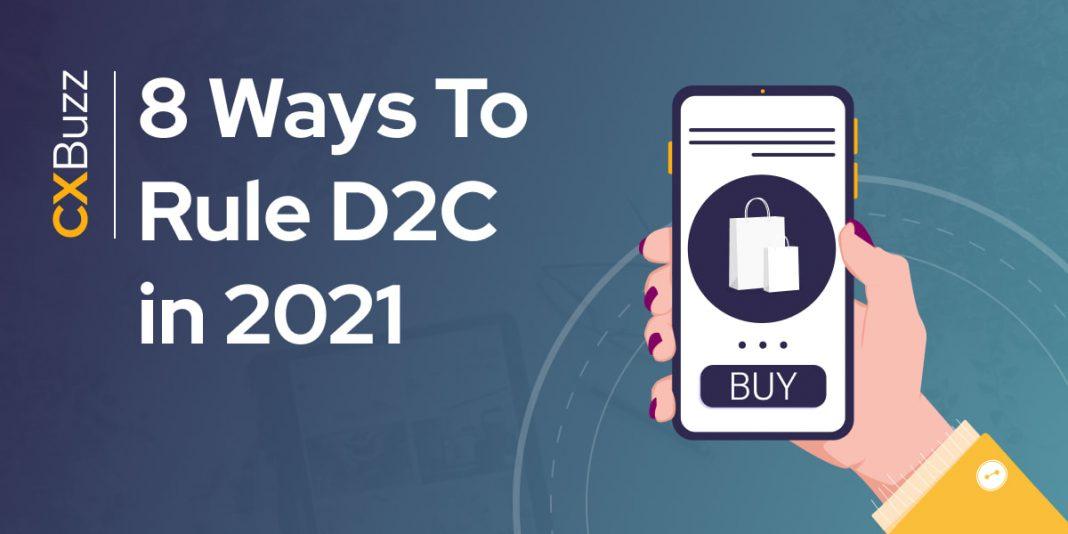8 Ways To Rule D2C in 2021