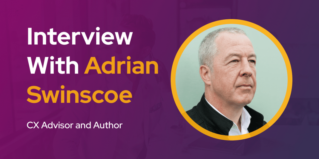 CXBuzz Interview With Adrian Swinscoe, CX Advisor and Author