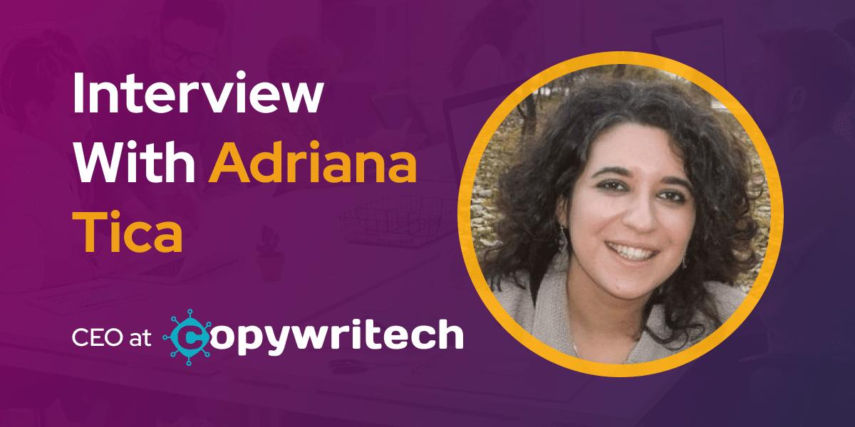 CXBuzz Interview With Adriana Tica, CEO at Copywritech