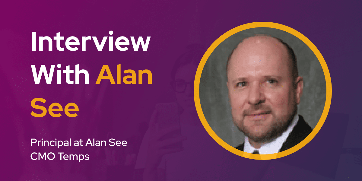 CXBuzz Interview With Alan See, Principal at Alan See CMO Temps