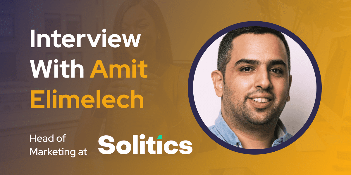 CXBuzz Interview With Amit Elimelech, Head of Marketing at Solitics