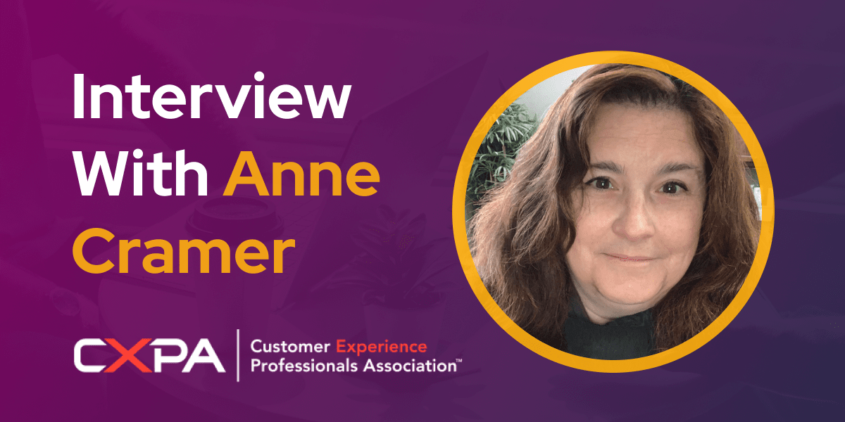 CXBuzz Interview With Anne Cramer, Board Member at SuiteCX & San Francisco Network Chair at CXPA