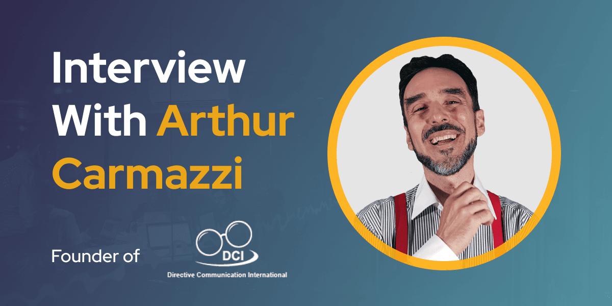 CXBuzz Interview With Arthur Carmazzi, Founder of Directive Communication International