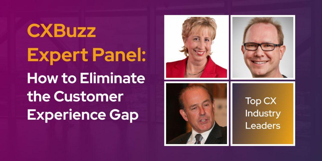 CXBuzz Expert Panel: How to Eliminate the Customer Experience Gap