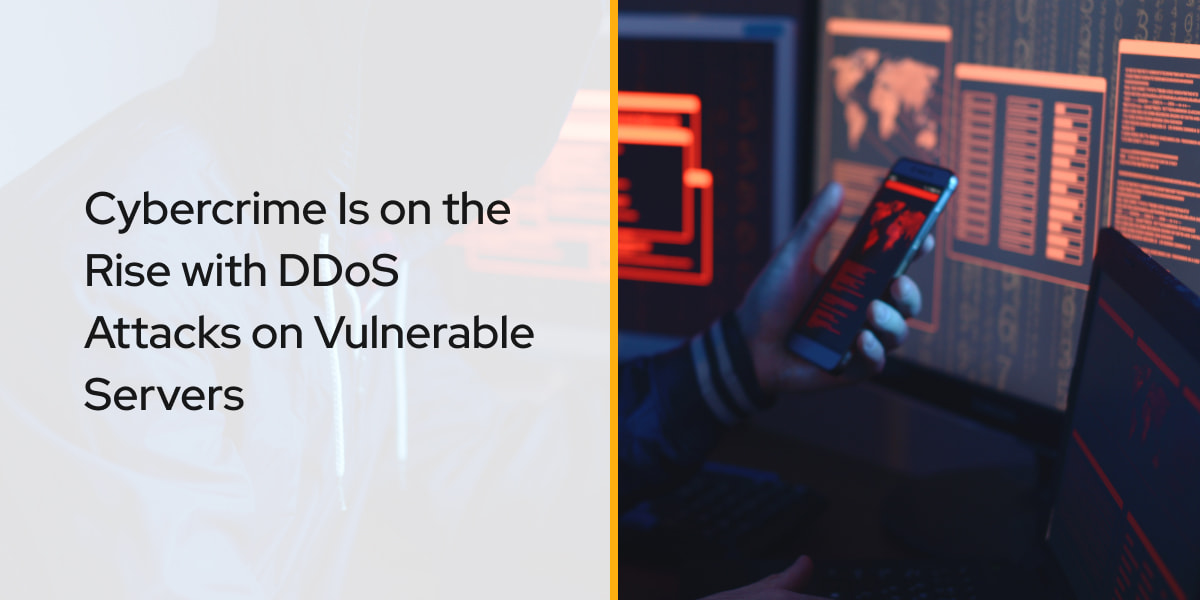 Cybercrime Is on the Rise with DDoS Attacks on Vulnerable Servers