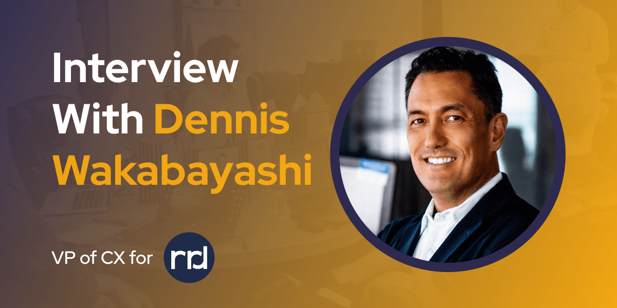 CXBuzz Interview With Dennis Wakabayashi, VP of CX for RR Donnelley