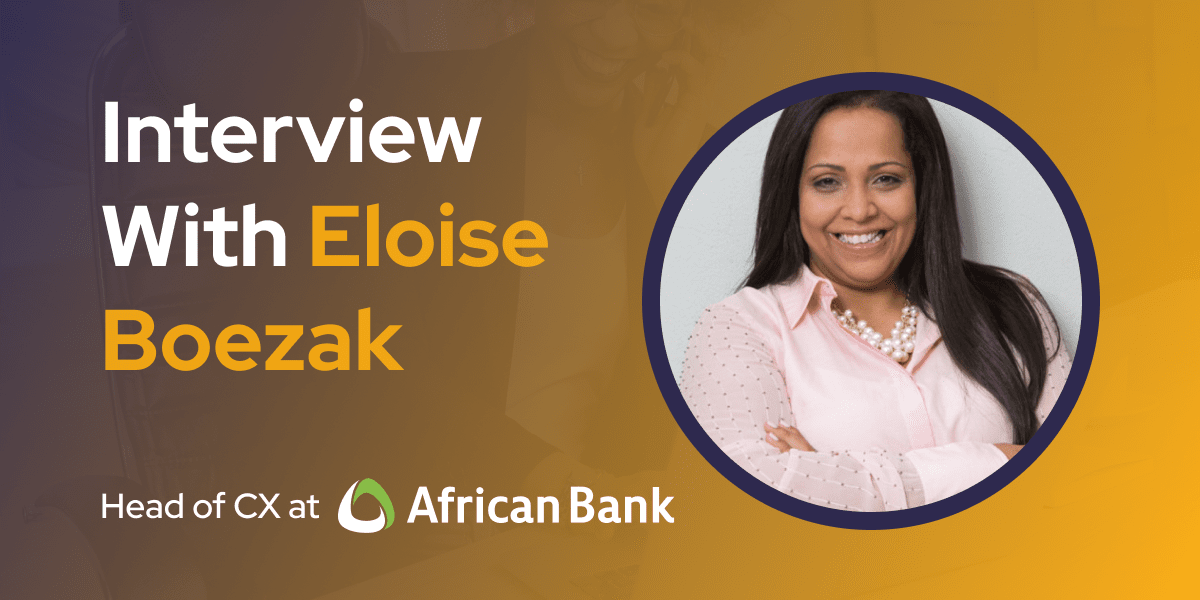 CXBuzz Interview With Eloise Boezak, Head of Customer Experience at Africa Bank