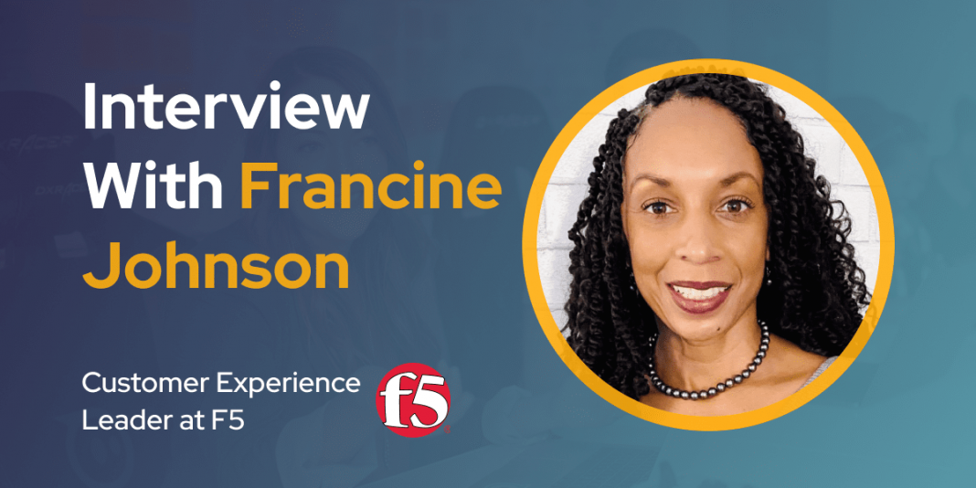 CXBuzz Interview With Francine Johnson, Customer Experience Leader at F5
