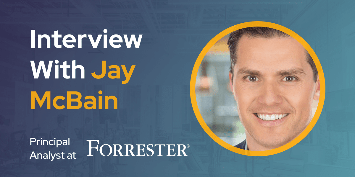 CXBuzz Interview With Jay McBain Principal Analyst at Forrester Research
