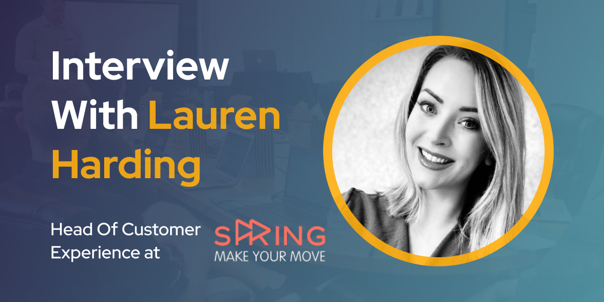 CXBuzz Interview With Lauren Harding, Head Of Customer Experience at Spring