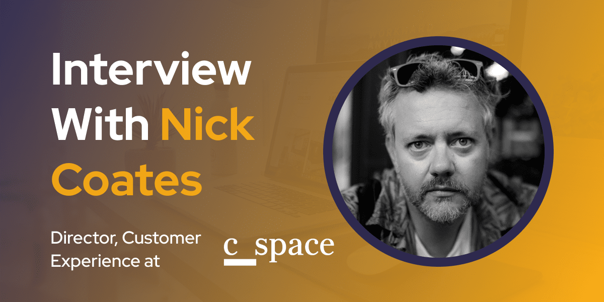 CXBuzz Interview With Nick Coates, Director, Customer Experience at C Space