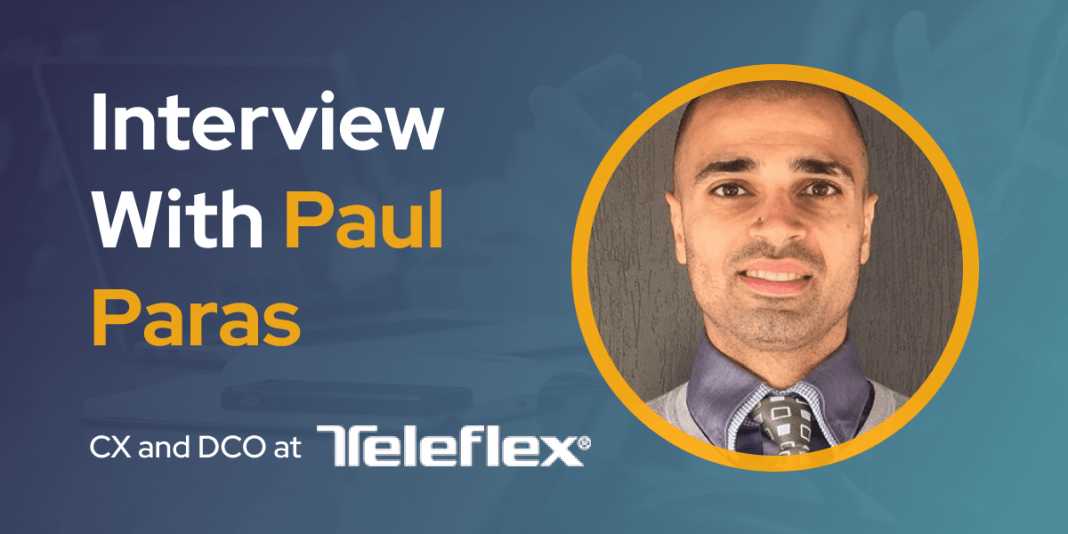 CXBuzz Interview With Paul Paras, CX and Commercial Operations Director at Teleflex
