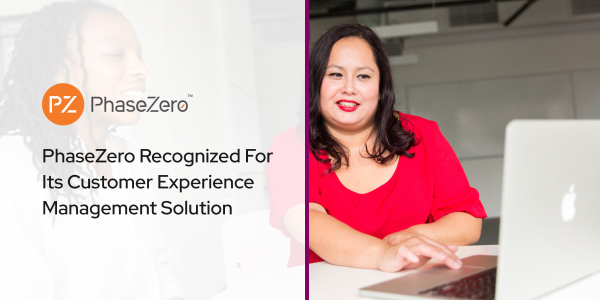 PhaseZero Recognized For Its Customer Experience Management Solution