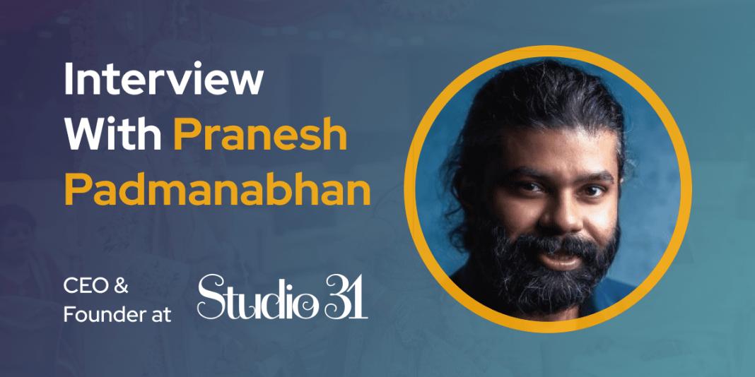 CXBuzz Interview With Pranesh Padmanabhan, CEO & Founder at Studio 31