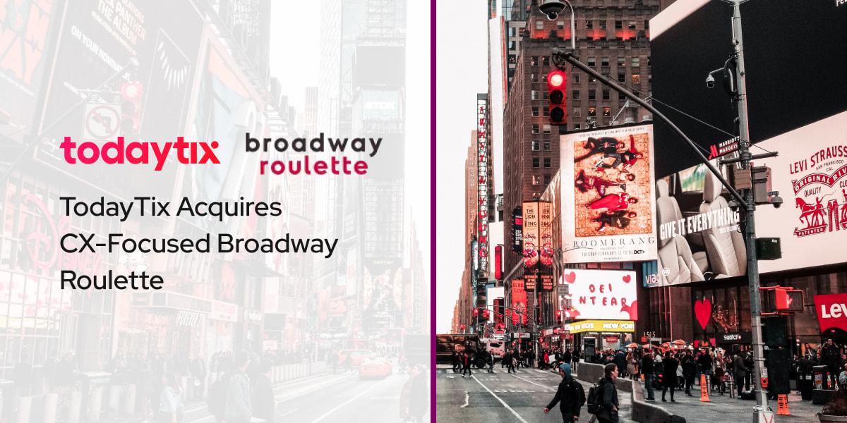 TodayTix Acquires CX-Focused Broadway Roulette