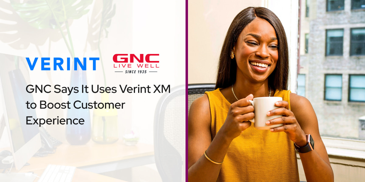 GNC Says It Uses Verint XM to Boost Customer Experience