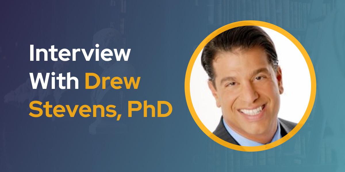 CXBuzz Interview With Drew Stevens PhD