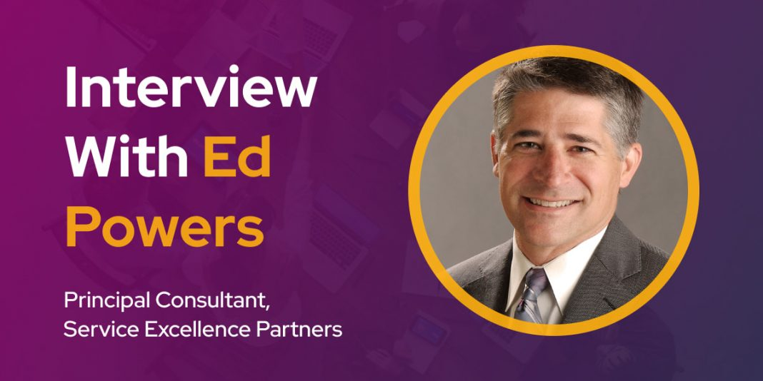CXBuzz Interview With Ed Powers, Principal Consultant, Service Excellence Partners