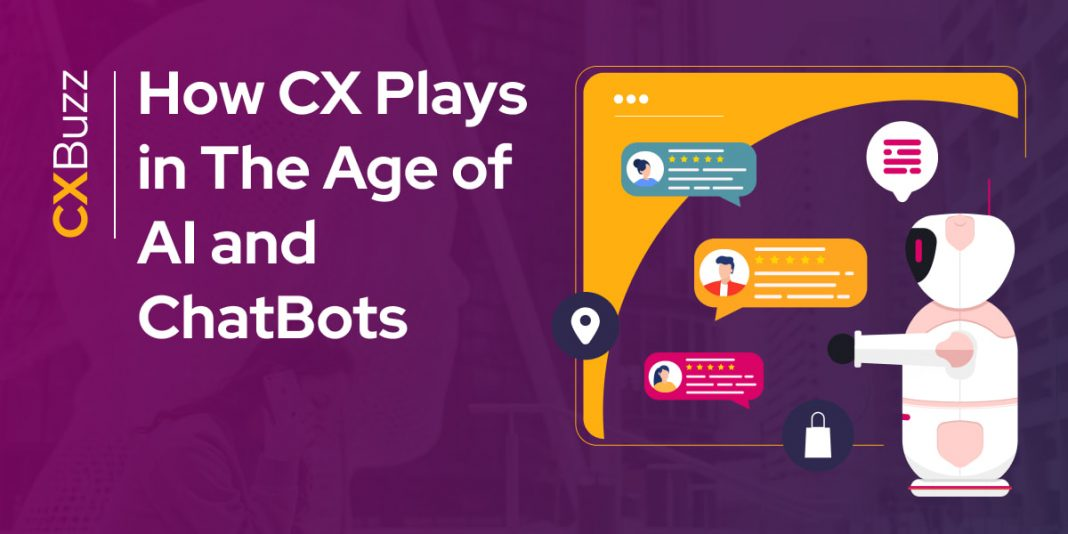 How CX Plays in The Age of AI and ChatBots