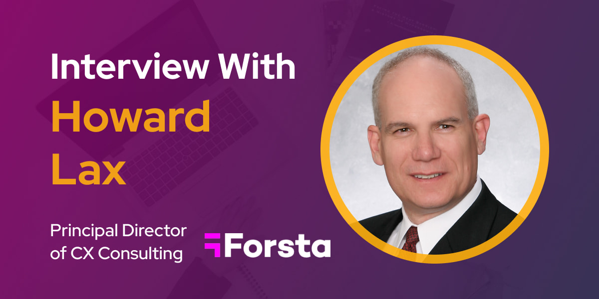 CXBuzz Interview With Howard Lax, Principal Director of Customer Experience Consulting at Forsta