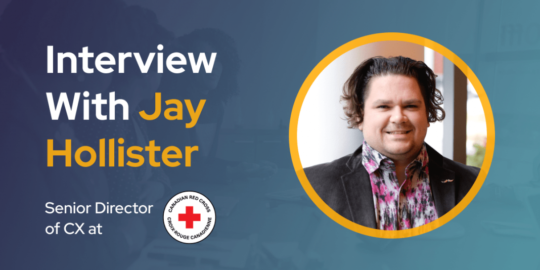 CXBuzz Interview With Jay Hollister,Senior Director of CX at Canadian Red Cross