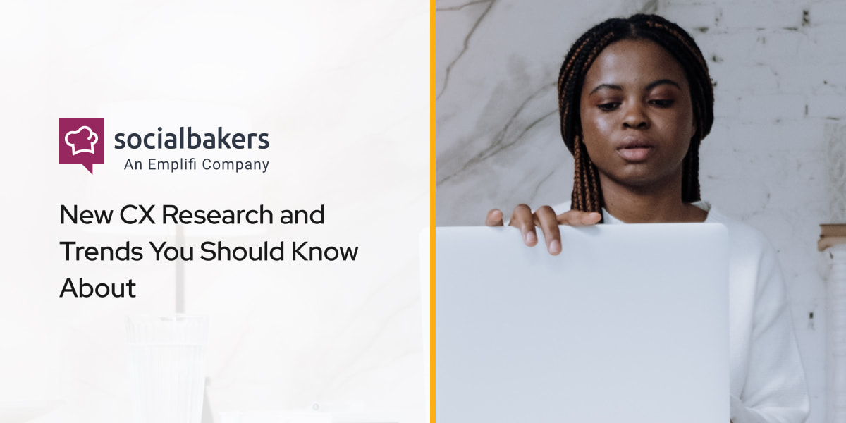 New CX Research and Trends You Should Know About