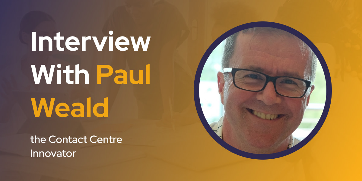 CXBuzz Interview With Paul Weald, the Contact Centre Innovator