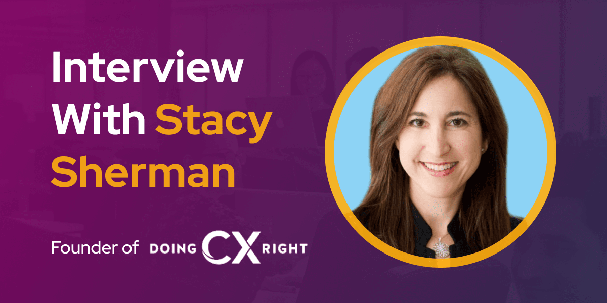 CXBuzz Interview with Stacy Sherman, the Founder of DoingCXRight