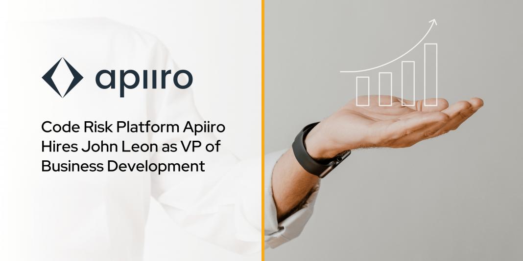 Code Risk Platform Apiiro Hires John Leon as VP of Business Development