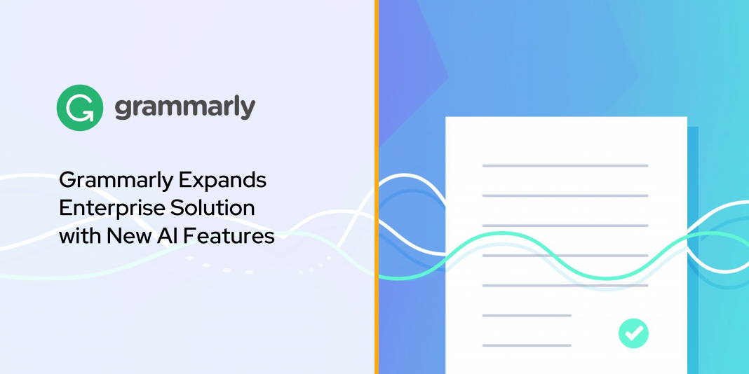 Grammarly Expands Enterprise Solution with New AI Features